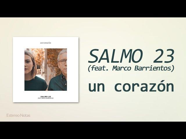 un-corazon-salmo-23-feat-marco-barrientos-single-letra-estereo-notas