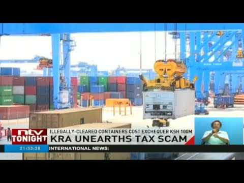 KRA unearths tax scam, illegally-cleared containers cost exchequer Ksh 100M