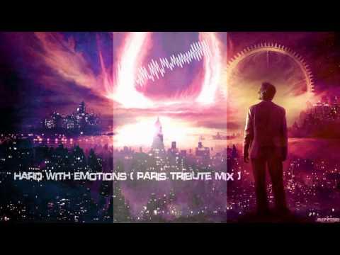 Hard With Emotions (Paris Tribute Mix) [HQ Mix]