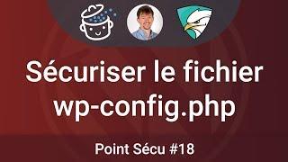 🛡 Point SECU #18 : Comment sécuriser le fichier wp-config.php de WordPress ?