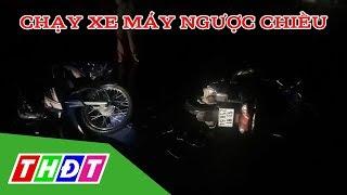 Chạy xe máy ngược chiều gây tai nạn, 2 người nguy kịch | THDT