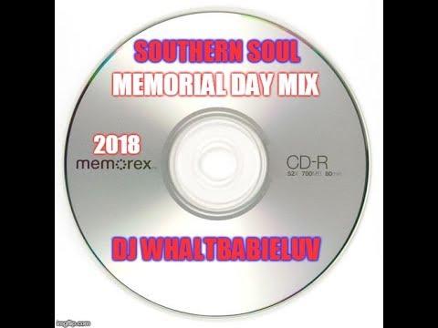 Southern Soul / R&B Memorial Day Mix 2018 (Dj WhaltBabieLuv)