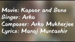 Sathii rey thora ther ja ... Movie Kapoor & Sons with free lyrics
