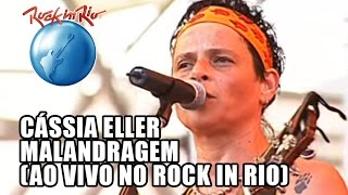 Cássia Eller - Malandragem (Ao Vivo no Rock in Rio)