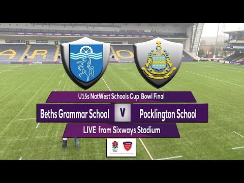 U15 Natwest Schools Cup Bowl Final 2017   Beths Grammar School v Pocklington School