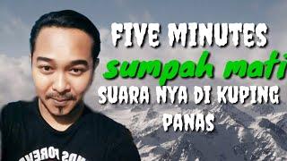 Download lagu sumpah mati_FIVE MINUTES( cover texs)