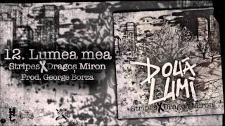 Stripes &amp Dragos Miron - Lumea Mea
