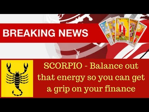 Scorpio 15-31 August - Breaking News - Balance out that negative energy