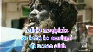 Hallaka Maqiyinka Da Azzalumi Da Kafiri Aji Tsoron Allah Kar Ayiwa Mumini