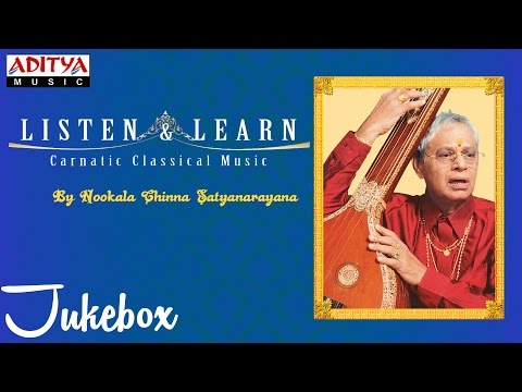 Listen and Learn Vol.1 || Nookala Chinna Satyanarayana || classical songs