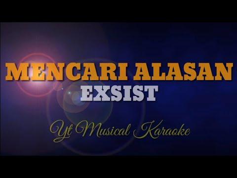 MENCARI ALASAN KARAOKE - EXSIST (POP MALAYSIA KARAOKE)