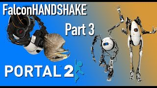 Portal 2 - Part 3: We knew too much - FalconHANDSHAKE