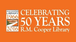 Celebrating 50 Years of R.M. Cooper Library