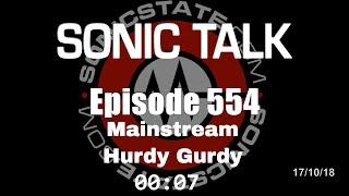 Sonic TALK 554 - Mainstream Hurdy Gurdy