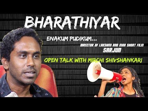 Bharathiyar Enakkum Pudikkum - Director Sarjun Open Talk with Mirchi Shivshankari