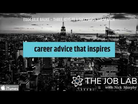 E004 JULIE BAUKE – THREE KEYS TO A SUCCESSFUL JOB SEARCH