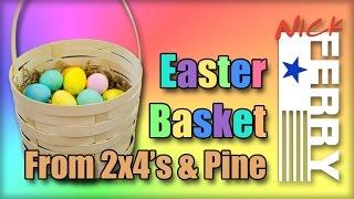 Ⓕ Make A Pine & 2x4 Easter Basket (ep47)