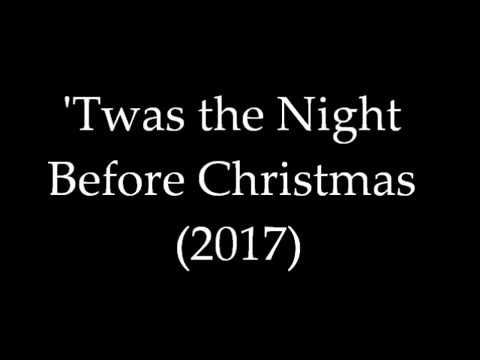 'Twas the Night Before Christmas (2017 version)
