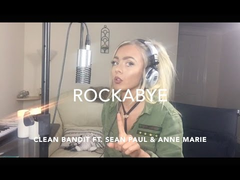 Rockabye - Clean Bandit ft. Sean Paul & Anne Marie | Cover