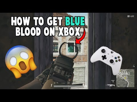 PUBG XBOX ONE- HOW TO GET BLUE BLOOD!!!!!! SUPER EASY!!!! (WORKS WITH XBOX OG, S, AND X)