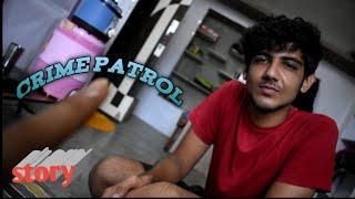Crime patrol story | vlog #3