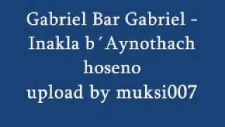 Gabriel Bar Gabriels - Inakla b´Aynothach Hoseno