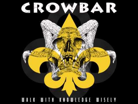 "Crowbar - ""Walk With Knowledge Wisely"""