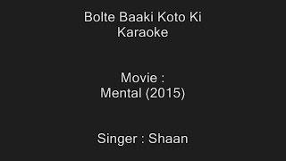 Bolte Baaki Koto Ki - Karaoke - Shaan - Mental (2015)