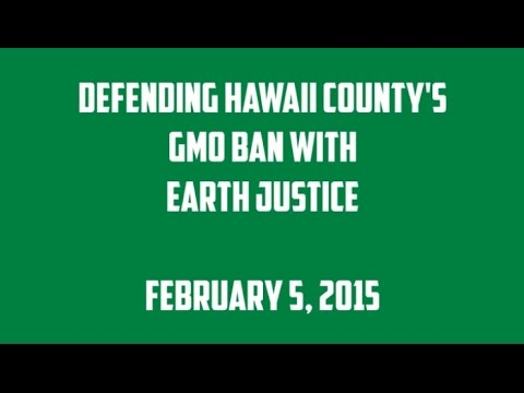 Defending Hawaii County GMO ban with Earth Justice