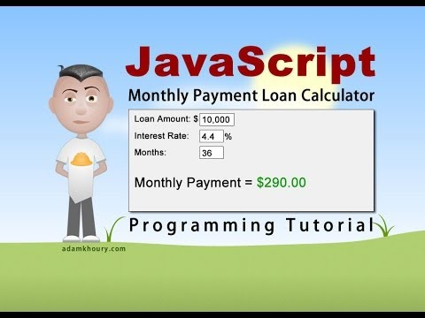 JavaScript Monthly Payment Loan Calculator Programming Tutorial