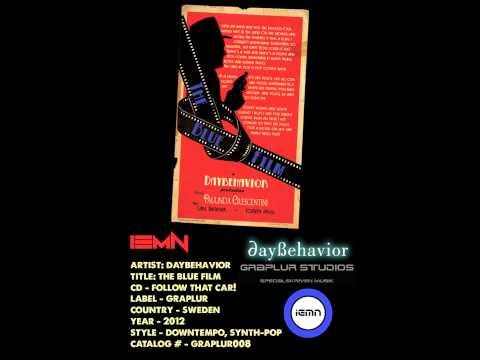 (((IEMN))) Daybehavior - The Blue Film - Graplur 2012 - Downtempo, Synth-Pop