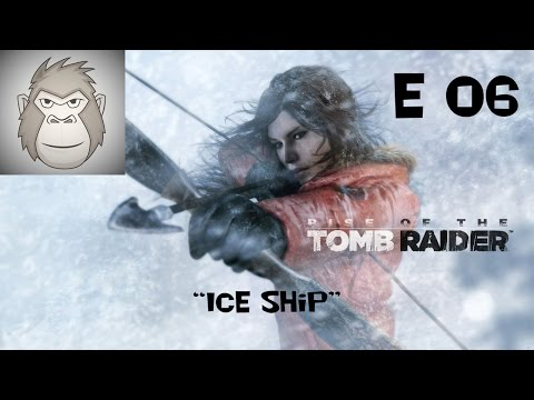"""Rise of the Tomb Raider - Episode 6 """"ICE SHIP"""""""