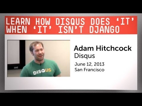 Learn How Disqus Does 'It' When 'It' Isn't Django