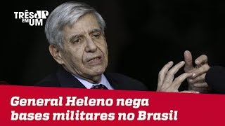 General Heleno nega bases militares norte-americanas no Brasil