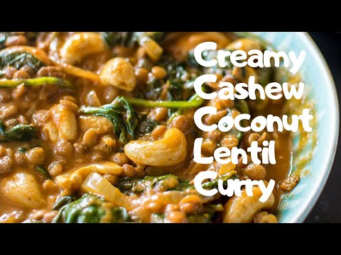 Creamy Cashew and Coconut Lentil Curry (Vegan)