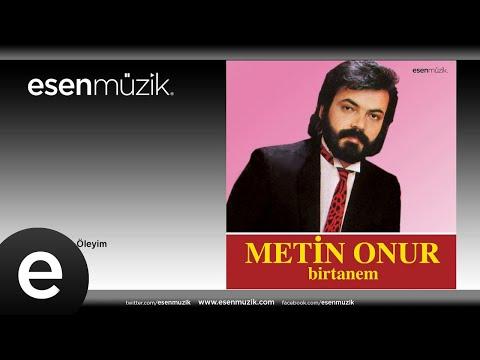 Metin Onur - Biraz De Ben Öleyim #esenmüzik - Esen Müzik
