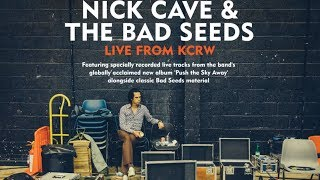 Nick Cave & The Bad Seeds - Live from KCRW (album trailer)