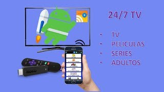 24/7 TV / ANDROID - ROKU / TV / PELICULAS / SERIES / AD ULT0S /