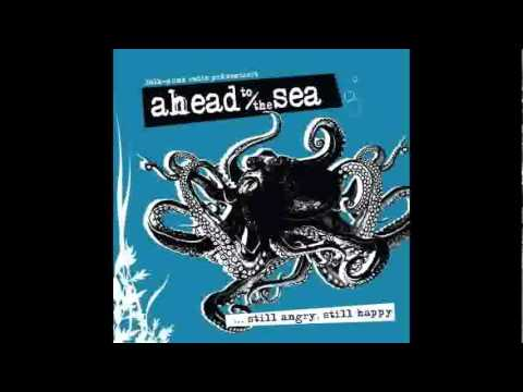 Ahead to the sea - Still angry, still happy