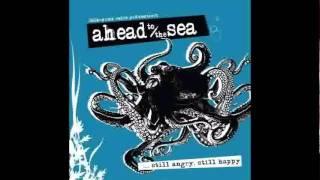 Ahead to the sea - Still angry, still happy