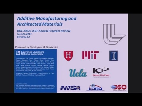 DOE NNSA SSGF 2014: Additive Manufacturing and Architected Materials