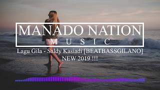 Gambar cover LAGU GILA - SALDY KASIADI [BEATBASSGILANO] NEW 2019 !!!