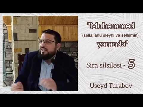 """""""Muhəmməd (səllallahu əleyhi Və Səlləminin) Yanında""""  Sira Silsiləsi - 5 - Useyd Turabov"""