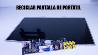 COMO RECICLAR UNA PANTALLA DE PORTATIL