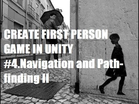004 Navigation and Path-finding II - Build Your First Person Shooter  Survival Game In Unity
