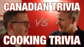 GORDON RAMSAY vs CANADIAN TRIVIA