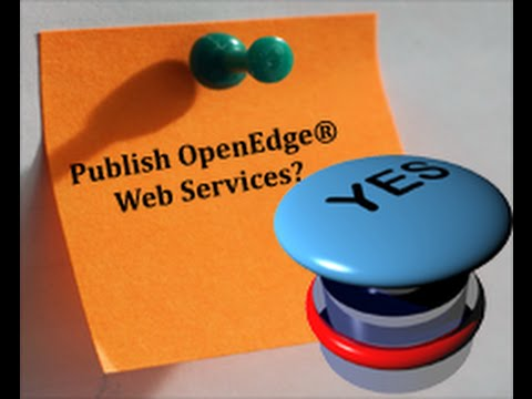 How to publish an OpenEdge Web Service – an overview