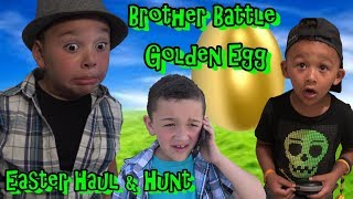 BROTHERS BATTLE OVER GOLDEN EGG! EASTER HAUL EXCITEMENT!