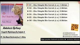 Abdülaziz Kutluay - Ebu Ubeyde Bin Cerrah (r.a.) 1.Bölüm