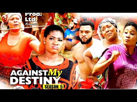 Download Video: Against My Destiny Season 5 | 2018 Latest